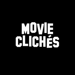 Movie Clichés