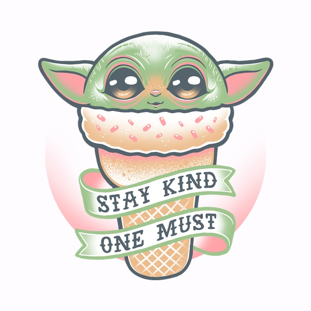 Stay kind one must