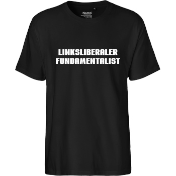 None Linksliberaler Fundamentalist T-Shirt Fairtrade T-Shirt - black