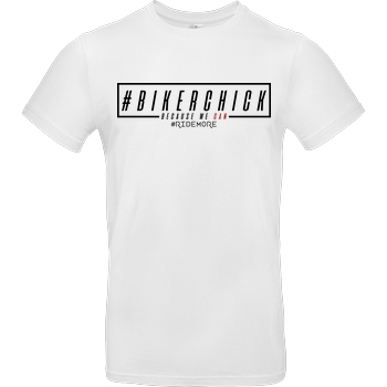 Ride-More Ridemore - #BikerChick T-Shirt B&C EXACT 190 -  White