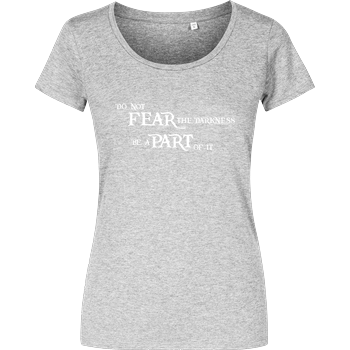 Do not fear the darkness reloaded Girlshirt heather grey