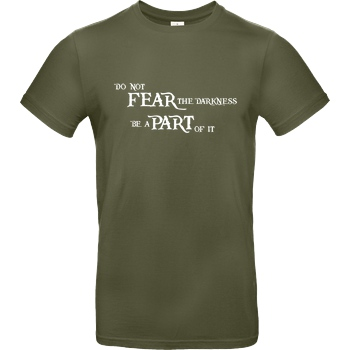 None Do not fear the darkness reloaded T-Shirt B&C EXACT 190 - Khaki