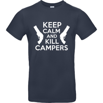 bjin94 Keep Calm and Kill Campers T-Shirt B&C EXACT 190 - Navy