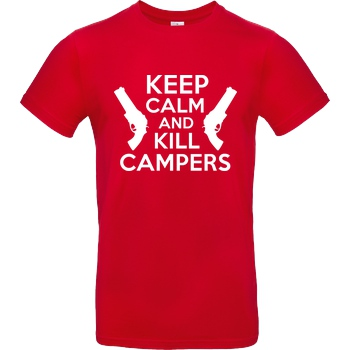 bjin94 Keep Calm and Kill Campers T-Shirt B&C EXACT 190 - Rot