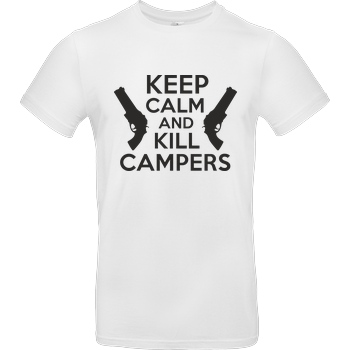 bjin94 Keep Calm and Kill Campers T-Shirt B&C EXACT 190 - Weiß