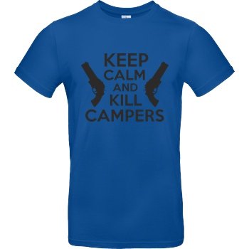 bjin94 Keep Calm and Kill Campers T-Shirt B&C EXACT 190 - Royal
