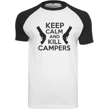 bjin94 Keep Calm and Kill Campers T-Shirt Raglan-Shirt weiß