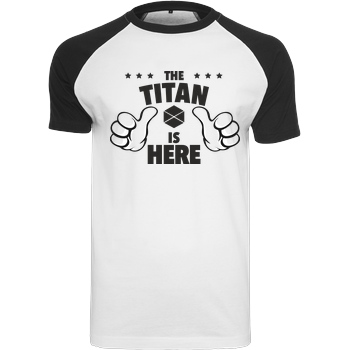 bjin94 The Titan is Here T-Shirt Raglan Tee white