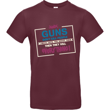 IamHaRa Guns don't Kill People T-Shirt B&C EXACT 190 - Burgundy