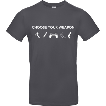 bjin94 Choose Your Weapon v1 T-Shirt B&C EXACT 190 - Dark Grey
