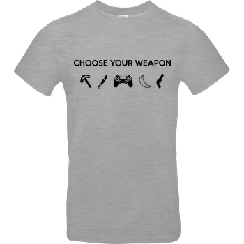 bjin94 Choose Your Weapon v1 T-Shirt B&C EXACT 190 - heather grey