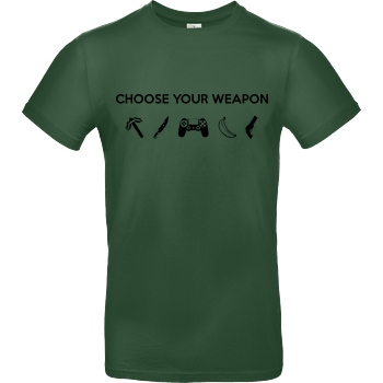 bjin94 Choose Your Weapon v1 T-Shirt B&C EXACT 190 -  Bottle Green