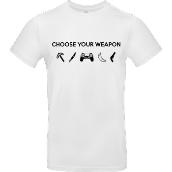 bjin94 Choose Your Weapon v1 T-Shirt B&C EXACT 190 - Weiß