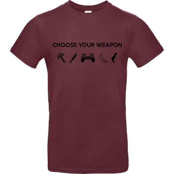 bjin94 Choose Your Weapon v1 T-Shirt B&C EXACT 190 - Burgundy