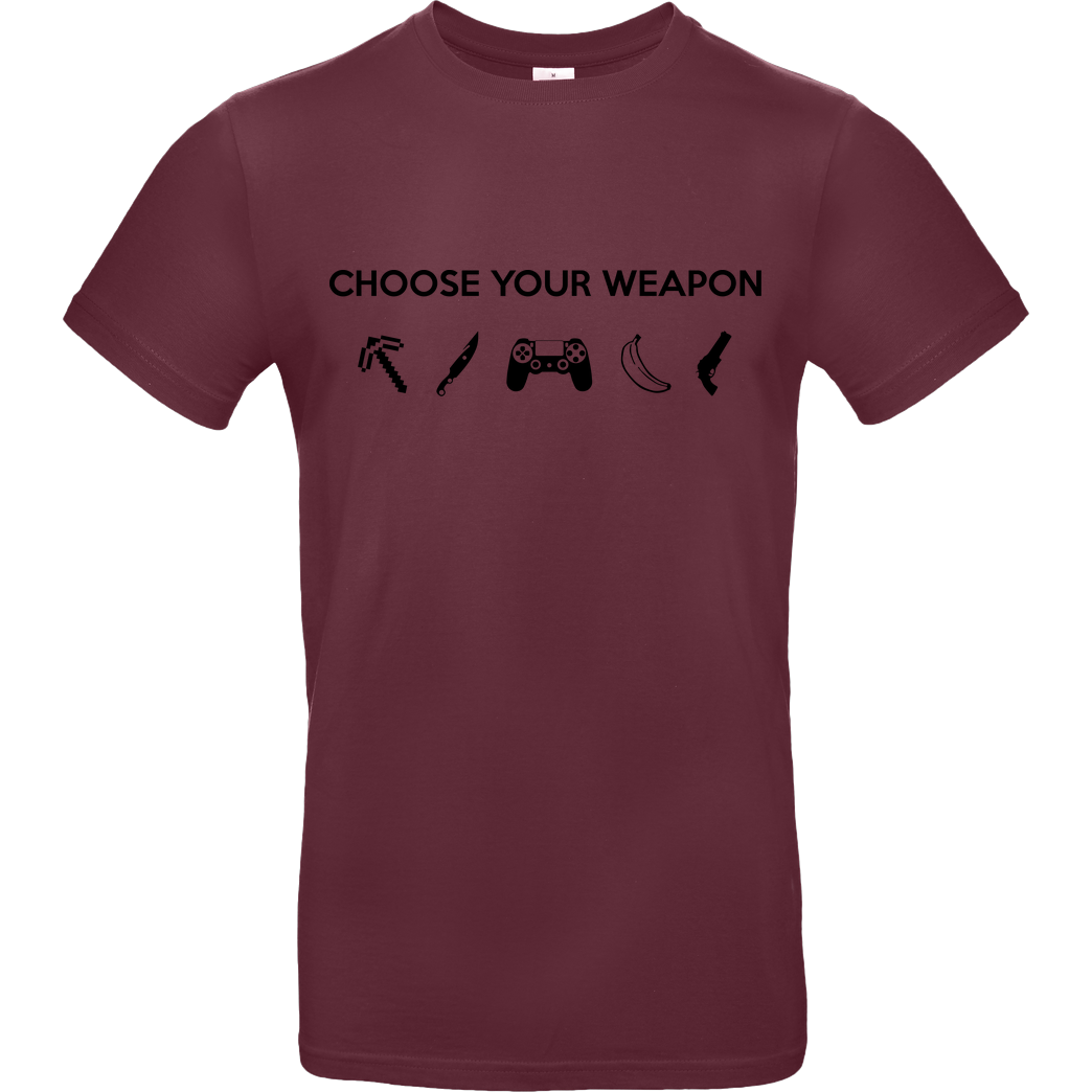 bjin94 Choose Your Weapon v1 T-Shirt B&C EXACT 190 - Bordeaux