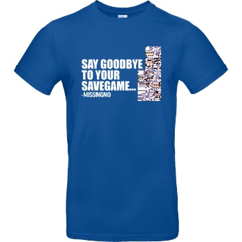 Dominik_RC Goodbye Savegame - Missingno T-Shirt B&C EXACT 190 - Royal Blue
