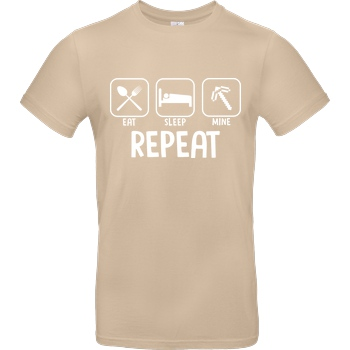 bjin94 Eat Sleep Mine Repeat T-Shirt B&C EXACT 190 - Sand