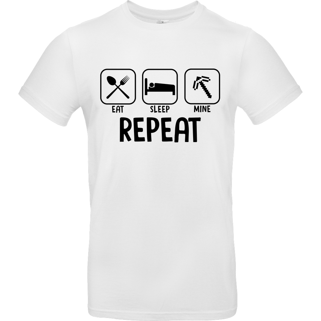bjin94 Eat Sleep Mine Repeat T-Shirt B&C EXACT 190 -  White