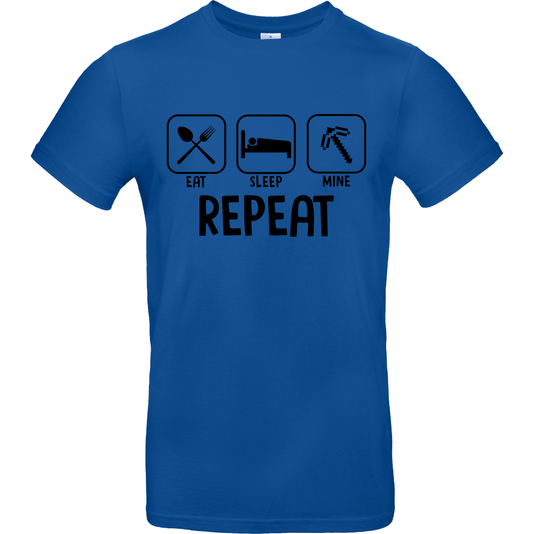 bjin94 Eat Sleep Mine Repeat T-Shirt B&C EXACT 190 - Royal Blue