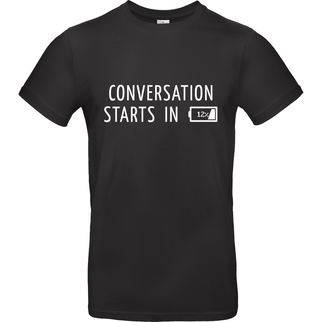 None Conversation Starts in 12% T-Shirt B&C EXACT 190 - Black
