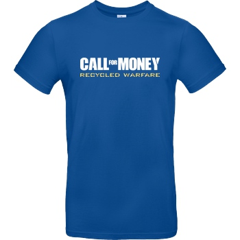 IamHaRa Call for Money T-Shirt B&C EXACT 190 - Royal Blue