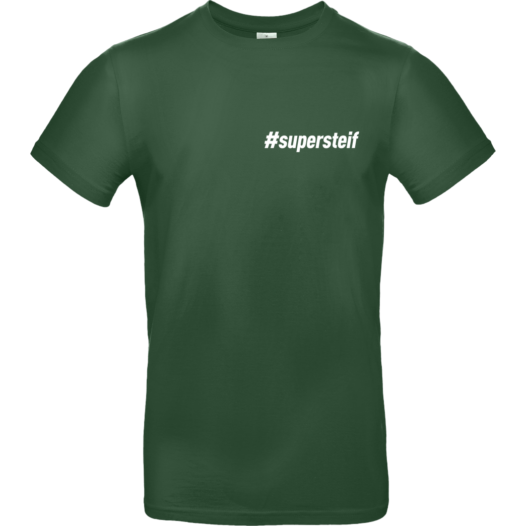 Smexy Smexy - #supersteif T-Shirt B&C EXACT 190 -  Bottle Green