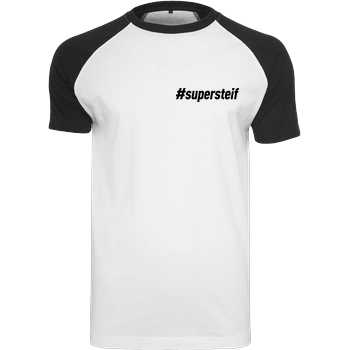 Smexy Smexy - #supersteif T-Shirt Raglan Tee white