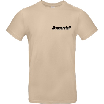 Smexy Smexy - #supersteif T-Shirt B&C EXACT 190 - Sand